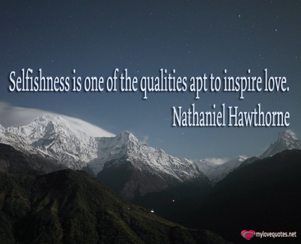 selfishness is one of the qualities apt