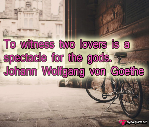to witness two lovers is a spectacle