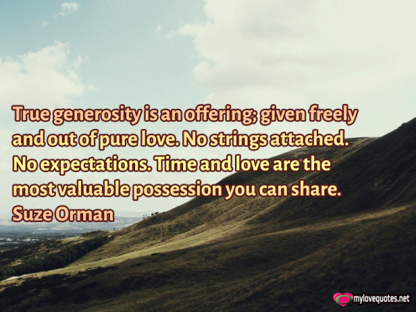 true generosity is an offering given freely and out of pure love