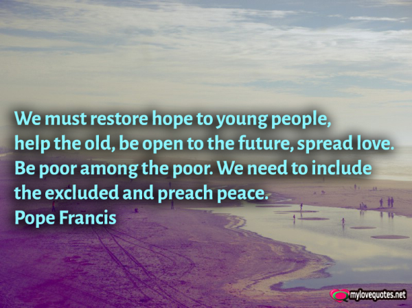 we must restore hope for young people help the old