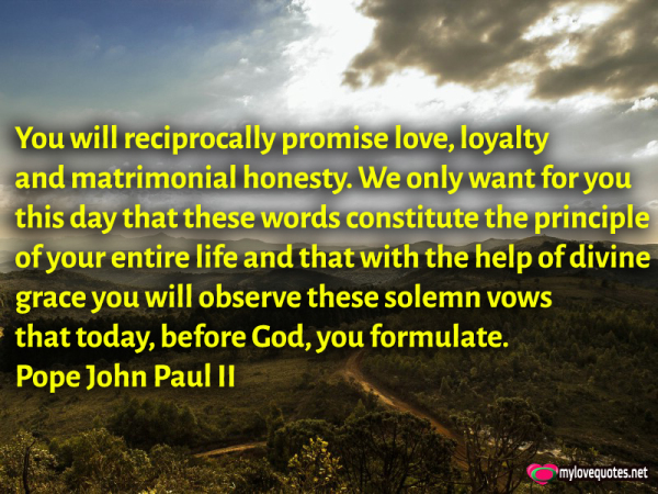 we will reciprocally promise love loyalty and matrimonial honesty