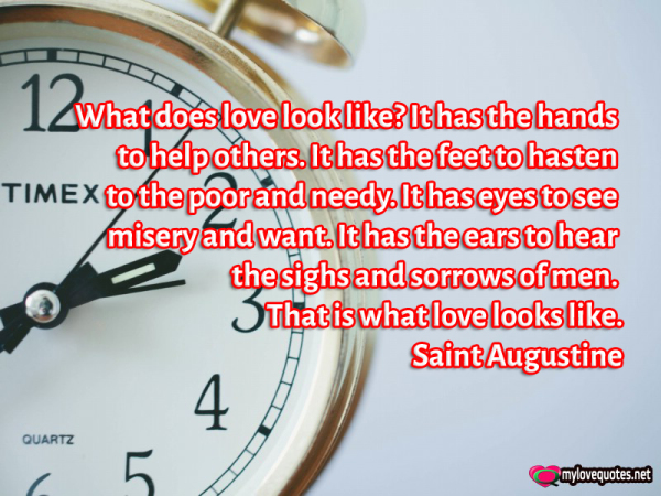what does love look like it has the hands to help others