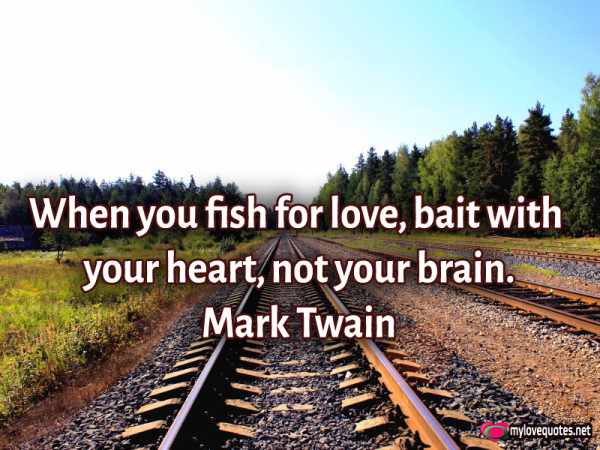 when you fish for love bait with your heart