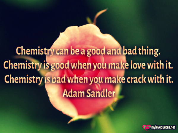 chemistry can be a good and bad thing