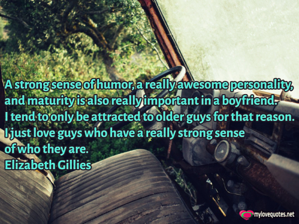 a strong sense of humor a really awesome personality
