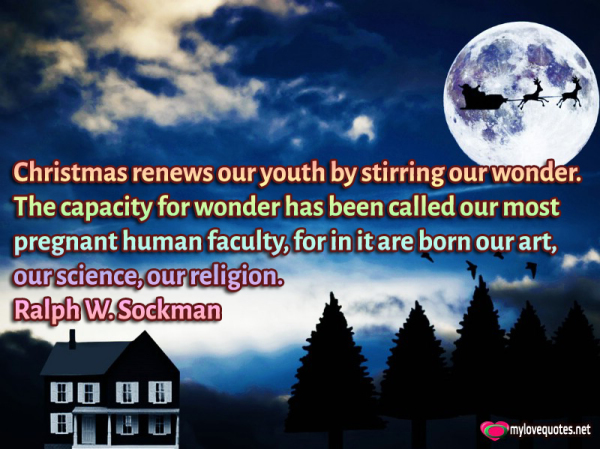 christmas renews our youth by stirring our wonder