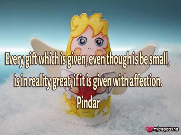 every gift which is give even though is be small