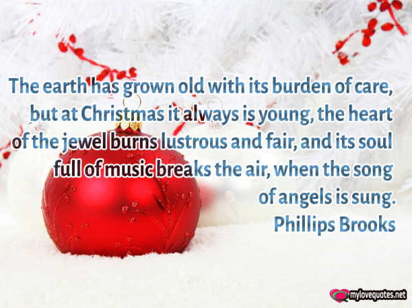 the earth has grown old with its burden of care but at christmas