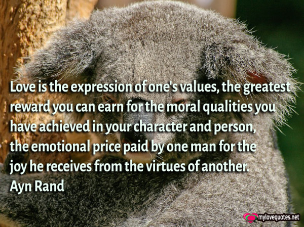 love is the expression of one's values the greatest reward you can earn