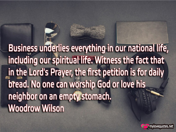business underlies everything in our national life including our spiritual life
