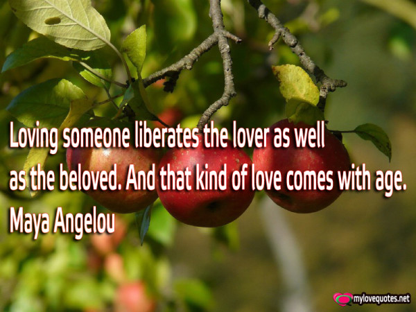 loving someone liberates the lover as well as the beloved