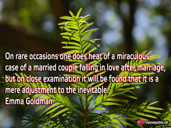 on rare occasions one does hear of a miraculous case of a married couple falling in love after marriage