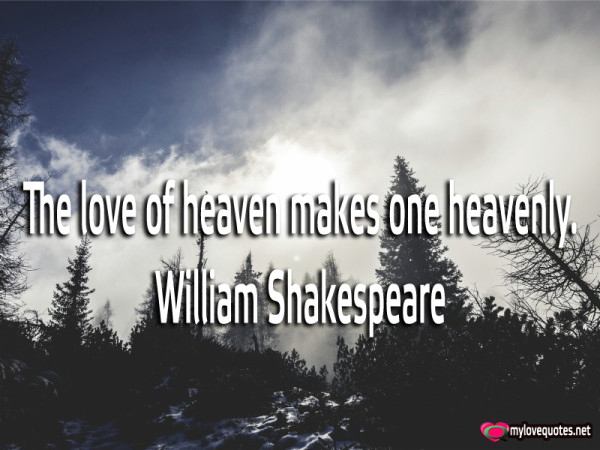 the love of heaven makes one heavenly