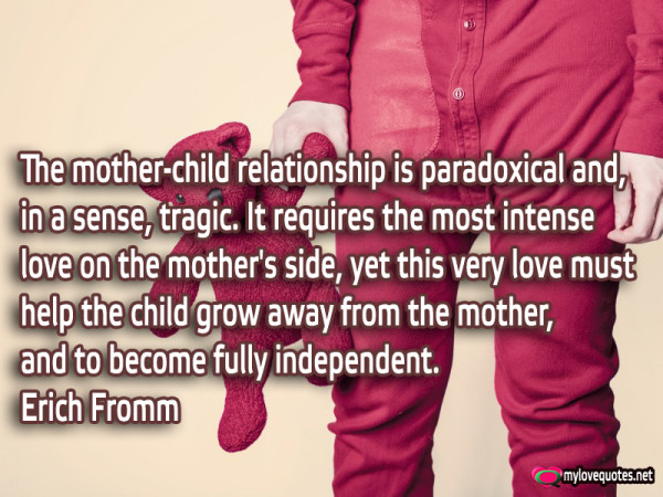 the mother-child relationship is paradoxical and in a sense tragic