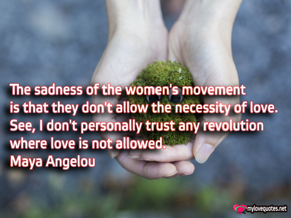 the sadness of the women's movement is that they don't allow