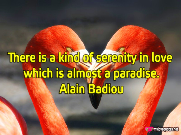 there is a kind of serenity in love which is almost a paradise