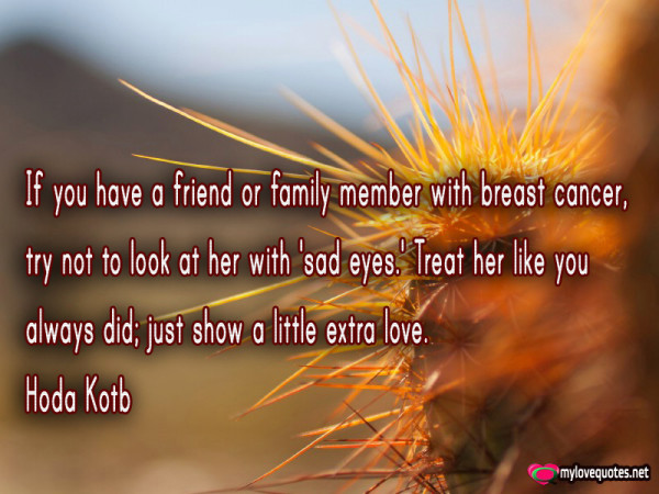 if you have a friend or family member with breast cancer just show a little extra love