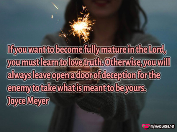 if you want to become fully mature in the lord you must learn to love truth