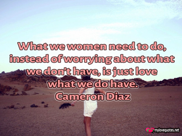 what we women need to do is just love we do have