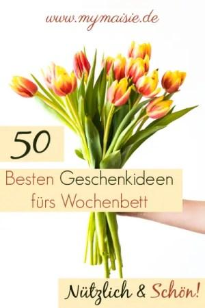 50 Besten Geschenkideen fürs Wochenbett! Für Mama, Papa und Baby! Nützlich und Schön!