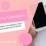 Pregnancy Calculator – Consemption Date, Due Date & Birth Period!
