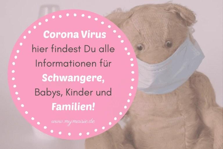 Der Corona Virus – hier findest Du alle Informationen für Schwangere, Babys, Kinder und Familien!