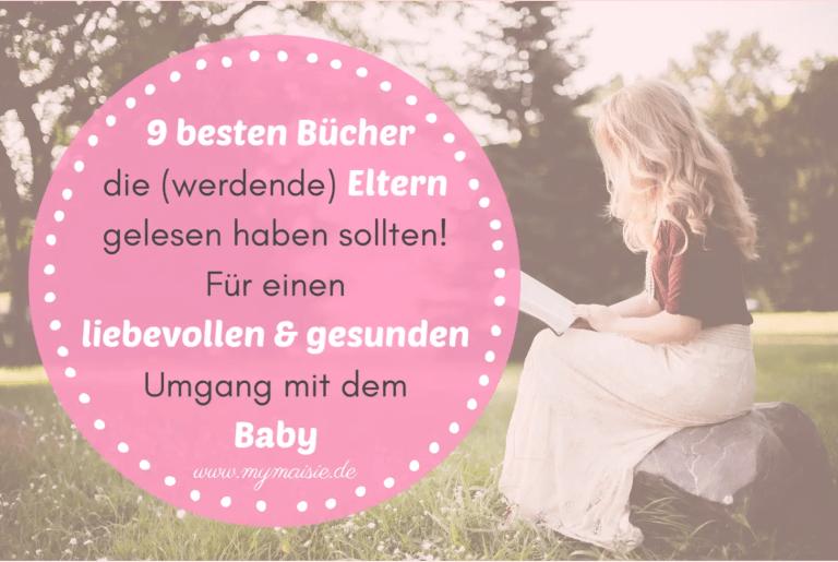 Die 9 besten Bücher die (werdende) Eltern gelesen haben sollten! Für einen liebevollen Umgang mit dem Baby