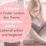 15 Bücher für Kinder rund um das Thema Kindergarten, KiTa und Krippe – Liebevoll erklärt und begleitet