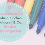So markierst Du Kleidung, Sachen, Brotdosen & Co für den Kindergarten – Namensaufkleber, Textilstempel etc.