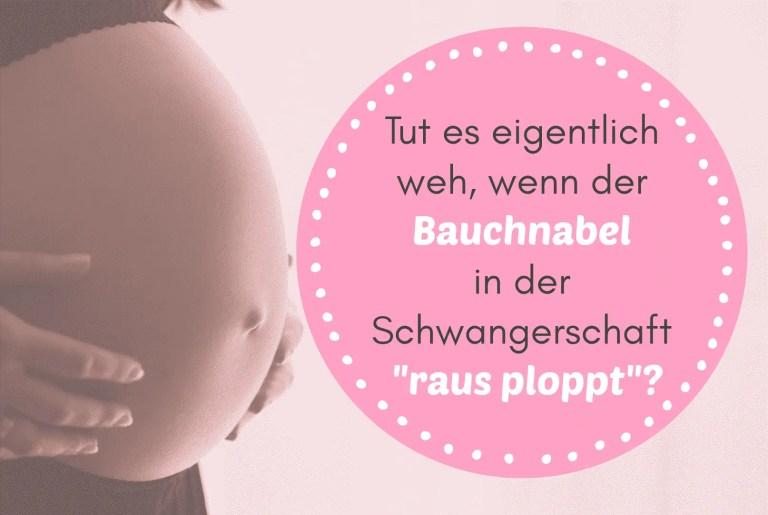 """Tut es eigentlich weh, wenn der Bauchnabel in der Schwangerschaft """"raus ploppt""""? #empfindlich"""