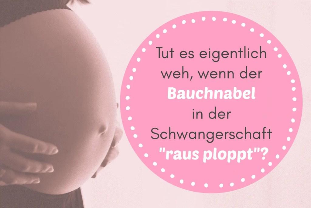 Tut es eigentlich weh, wenn mein empfindlicher Bauchnabel in der Schwangerschaft raus ploppt und sich nach außen wölbt - Bauchknöpfchen