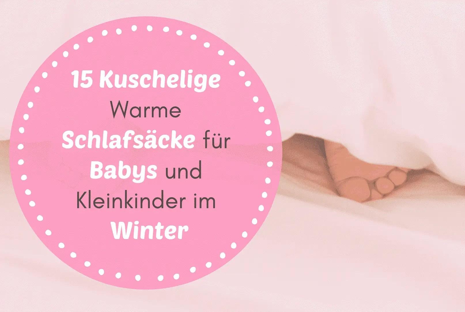 Finde den richtigen Schlafsack für kalte Winternächte! Ob mit Ärmeln, Beinen oder Daunen - mit diesen süßen Motiven für Babys & Kleinkinder..