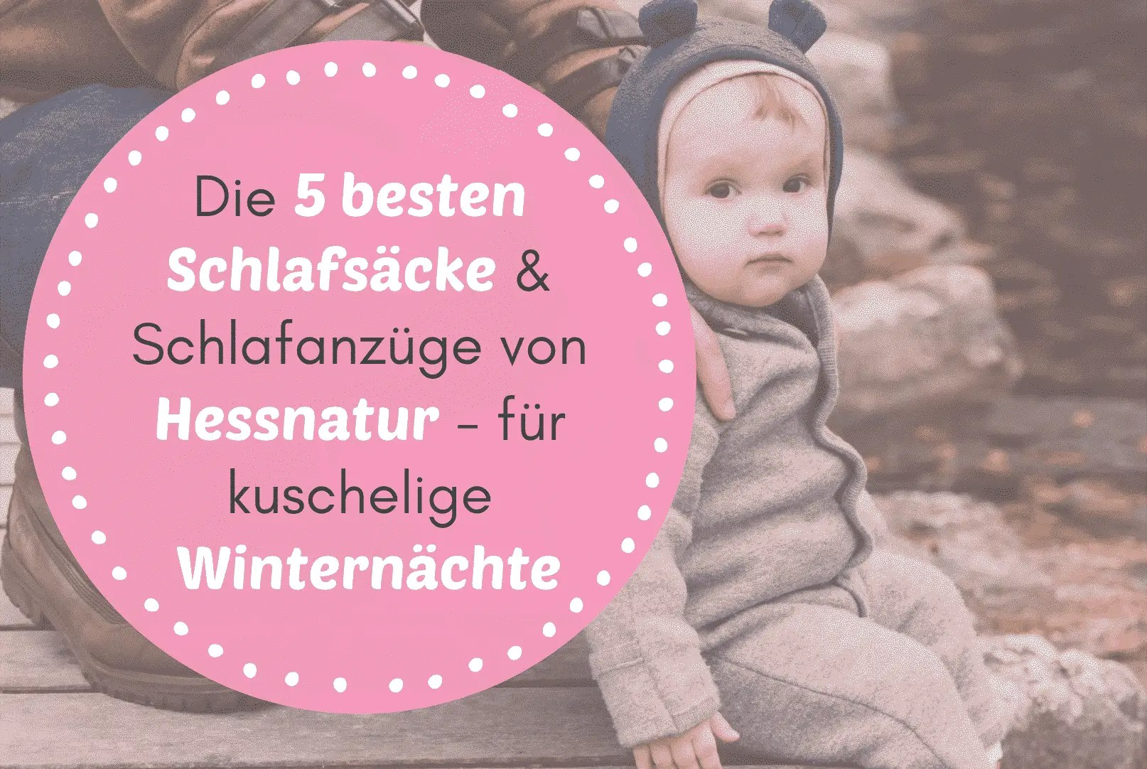 Die-4-besten-Schlafsaecke-und-Schlafanzuege-von-Hessnatur-fuer-kuschelige-Winternaechte-fuer-dein-Kind-1
