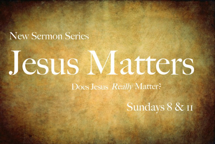 Jesus Matters sermon Graphic