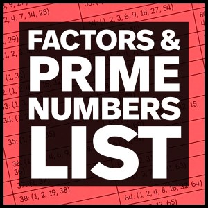 factors and prime number lists