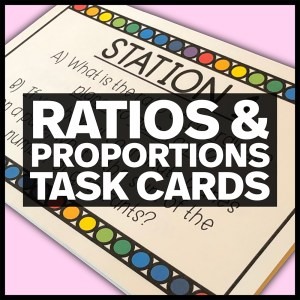 Ratios & Proportional Relationships Task Cards