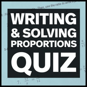 Writing and Solving Proportions Quiz