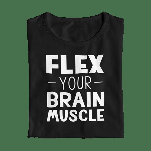 Flex Your Brain Muscle Teacher T-Shirt