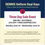 Dennis Uniform Deal Days Promo!