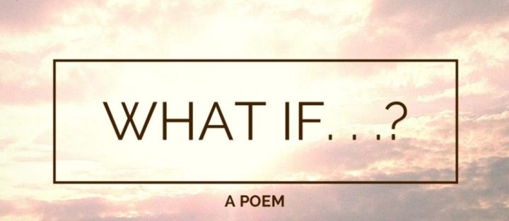 What If … ?