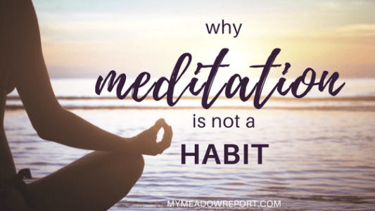 why-meditation-is-not-a-habit