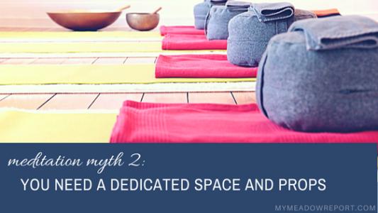 meditation-myth-2-need-dedicated-space-props