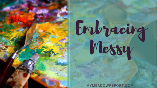 Embracing Messy
