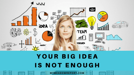 Your Big Idea Isn't Enough