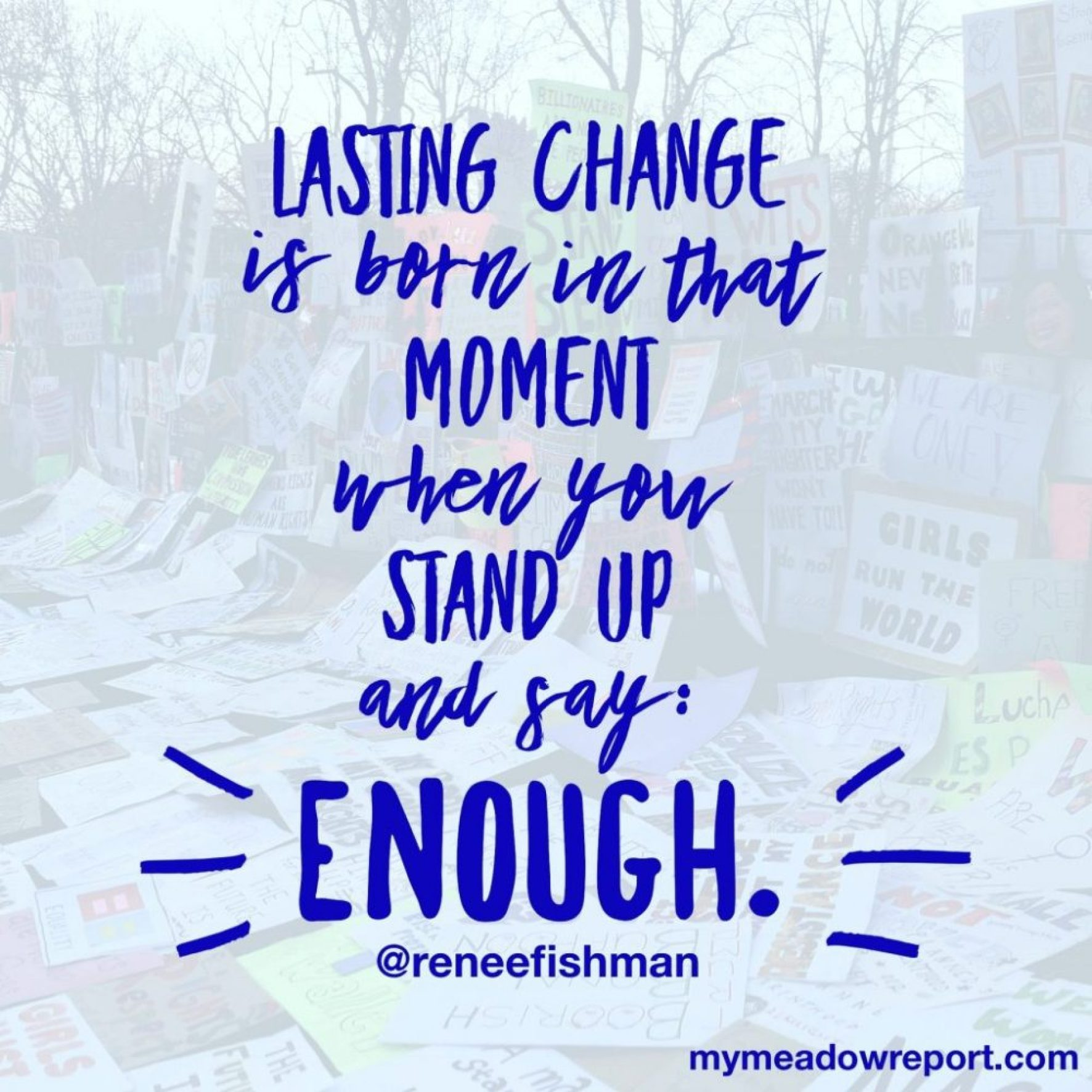 Quote lasting change is born in enough