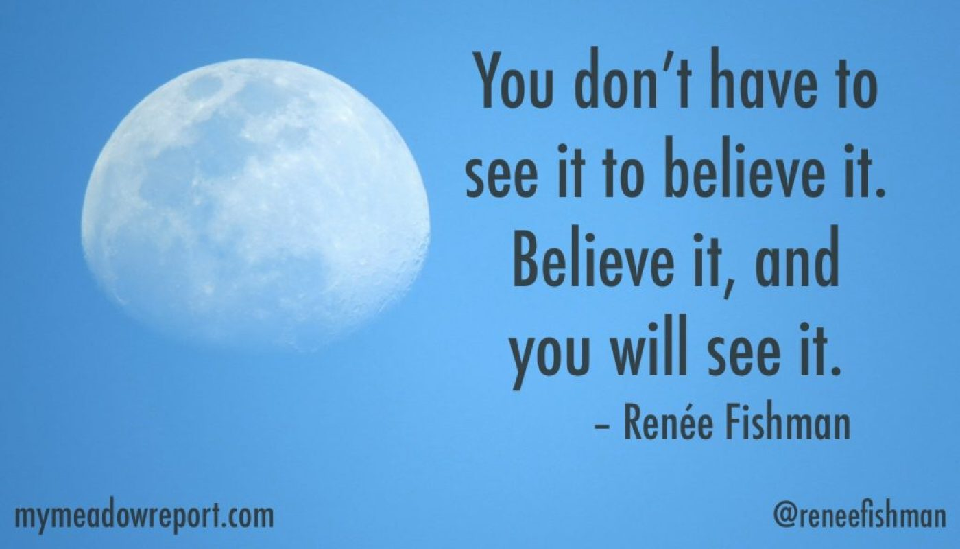 New moon. You don't have to see it to believe it. Believe it and you will see it.