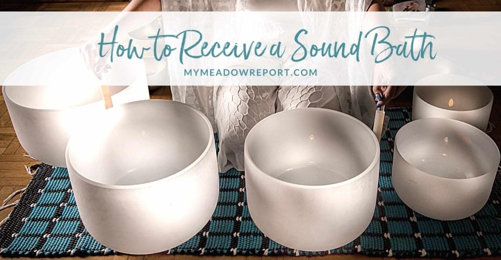 How to receive a sound bath