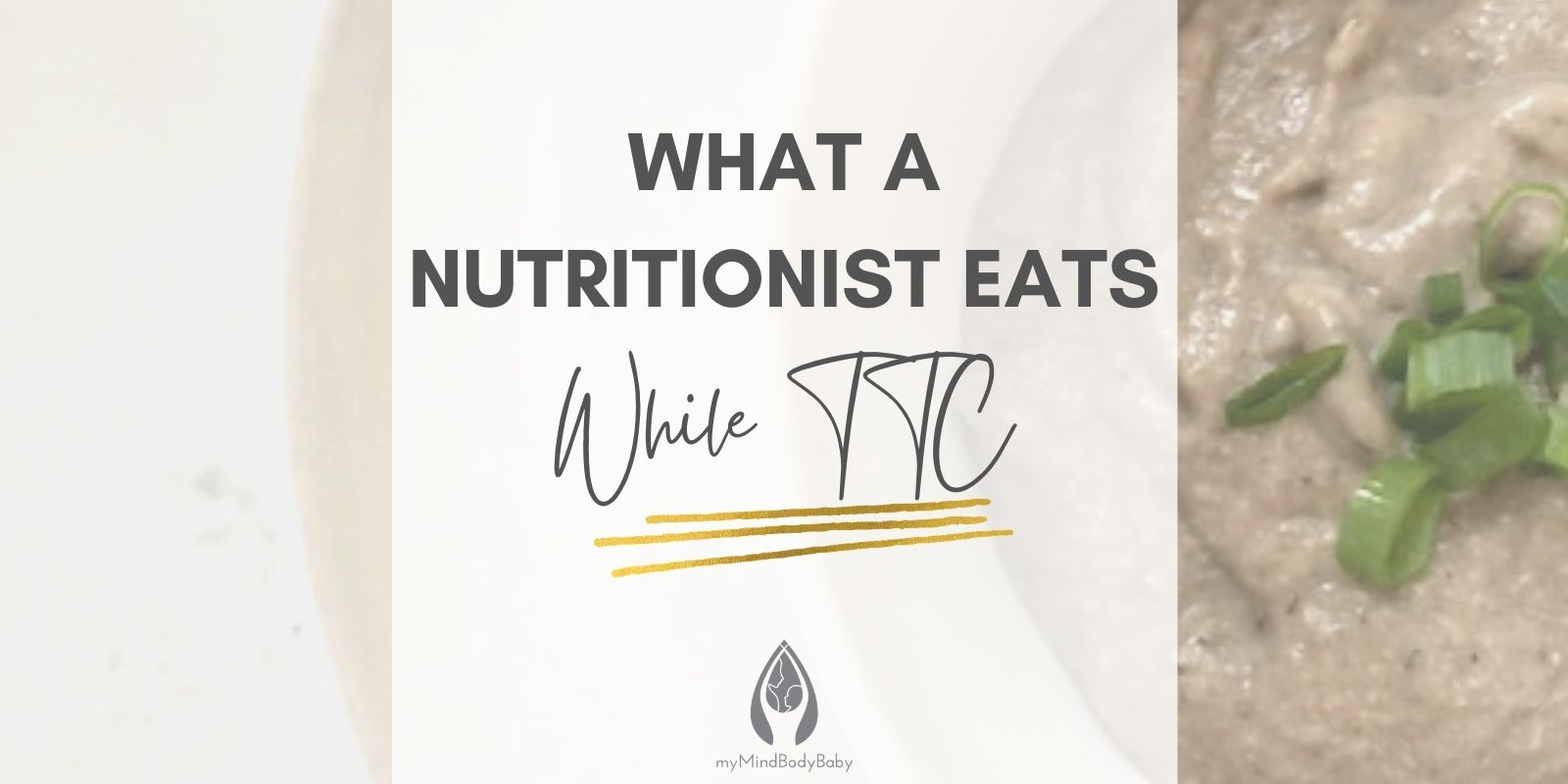What a Nutritionist Eats while TTC