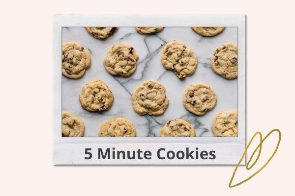 5 Minute Cookies