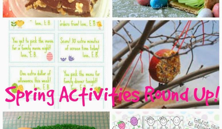 Kid Friendly Spring Activities Round Up!